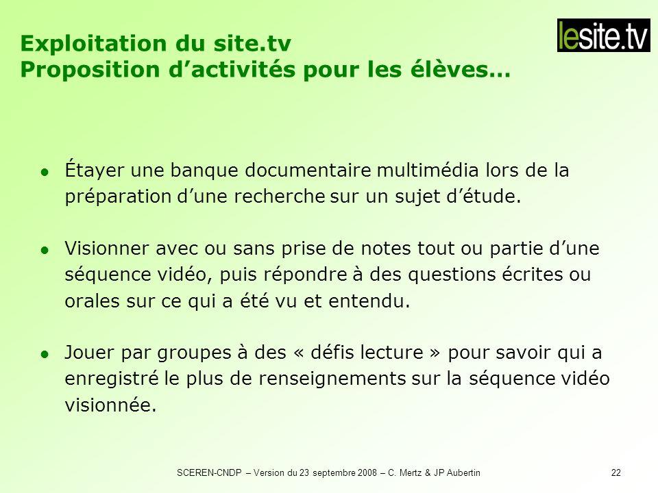 SCEREN-CNDP – Version du 23 septembre 2008 – C. Mertz & JP Aubertin22 Étayer une banque documentaire multimédia lors de la préparation dune recherche