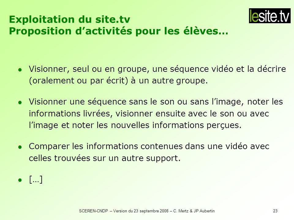 SCEREN-CNDP – Version du 23 septembre 2008 – C. Mertz & JP Aubertin23 Visionner, seul ou en groupe, une séquence vidéo et la décrire (oralement ou par