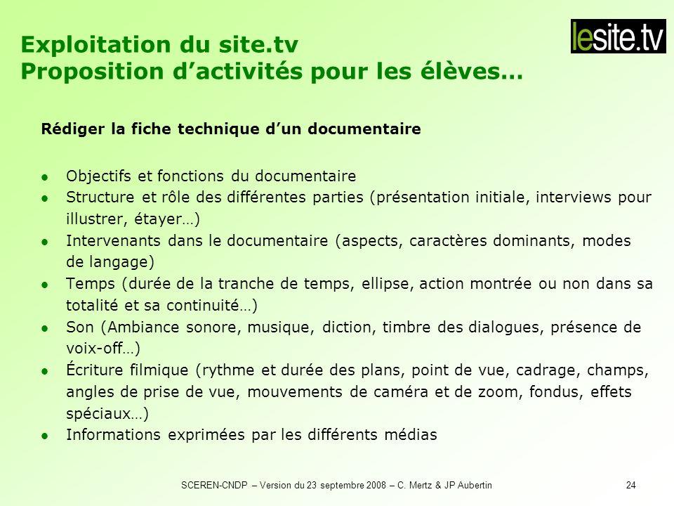 SCEREN-CNDP – Version du 23 septembre 2008 – C. Mertz & JP Aubertin24 Rédiger la fiche technique dun documentaire Objectifs et fonctions du documentai