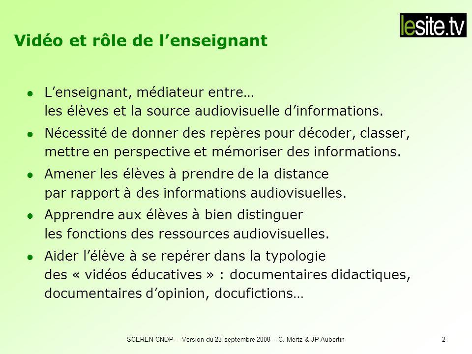 SCEREN-CNDP – Version du 23 septembre 2008 – C. Mertz & JP Aubertin2 Lenseignant, médiateur entre… les élèves et la source audiovisuelle dinformations