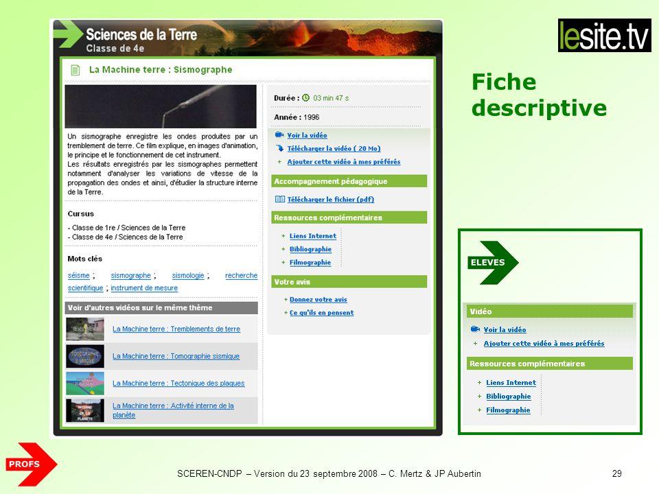 SCEREN-CNDP – Version du 23 septembre 2008 – C. Mertz & JP Aubertin29 Fiche descriptive
