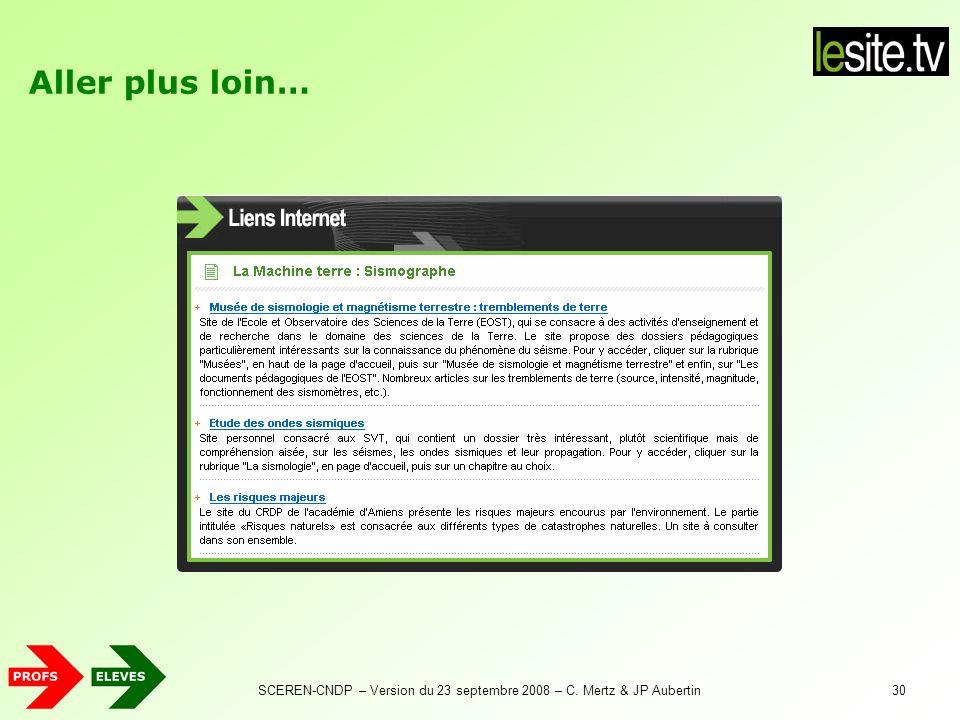 SCEREN-CNDP – Version du 23 septembre 2008 – C. Mertz & JP Aubertin30 Aller plus loin…