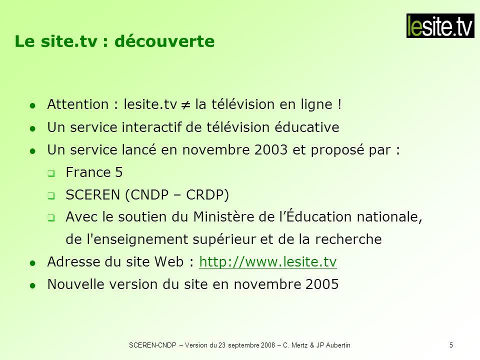 SCEREN-CNDP – Version du 23 septembre 2008 – C. Mertz & JP Aubertin5 Attention : lesite.tv la télévision en ligne ! Un service interactif de télévisio