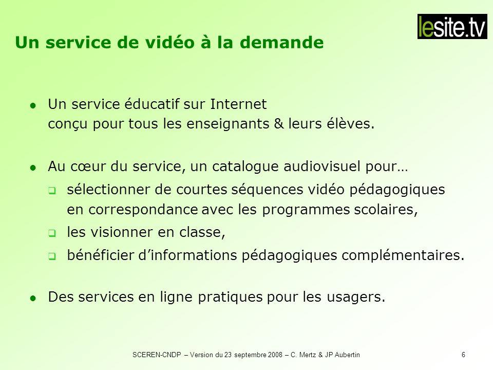 SCEREN-CNDP – Version du 23 septembre 2008 – C. Mertz & JP Aubertin6 Un service éducatif sur Internet conçu pour tous les enseignants & leurs élèves.