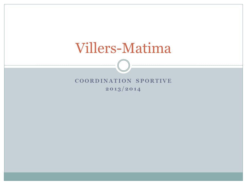 COORDINATION SPORTIVE 2013/2014 Villers-Matima