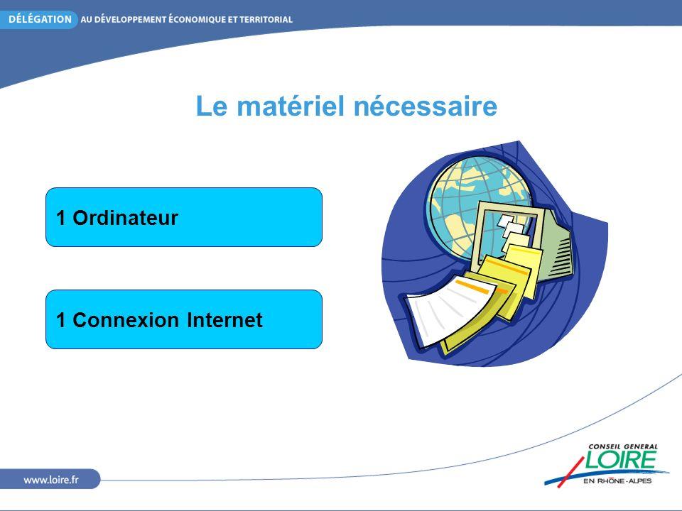 Le matériel nécessaire 1 Ordinateur 1 Connexion Internet