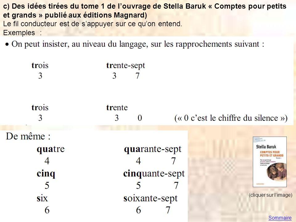 c) Des idées tirées du tome 1 de louvrage de Stella Baruk « Comptes pour petits et grands » publié aux éditions Magnard) Le fil conducteur est de sapp