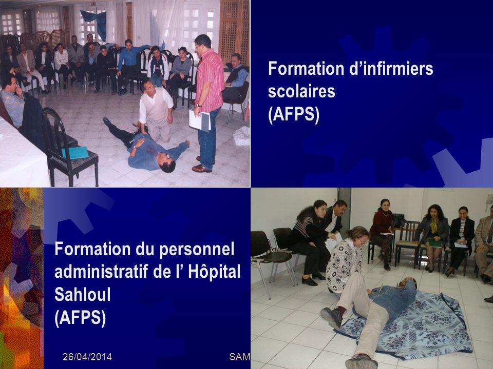 26/04/2014SAMU / CESU 0321 Formation dinfirmiers scolaires (AFPS) Formation du personnel administratif de l Hôpital Sahloul (AFPS)