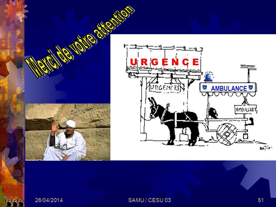 26/04/2014SAMU / CESU 0351 AMBULANCE U R G E N C E