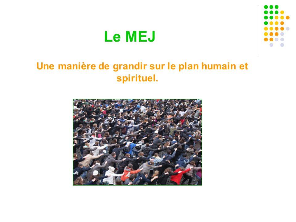 Le MEJ Une manière de grandir sur le plan humain et spirituel.