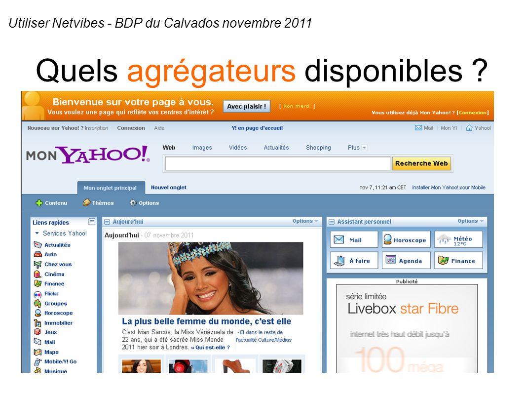 Quels agrégateurs disponibles Utiliser Netvibes - BDP du Calvados novembre 2011