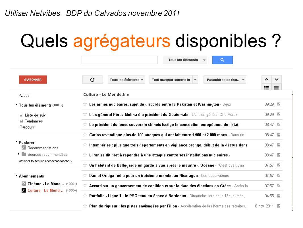 Quels agrégateurs disponibles ? Utiliser Netvibes - BDP du Calvados novembre 2011