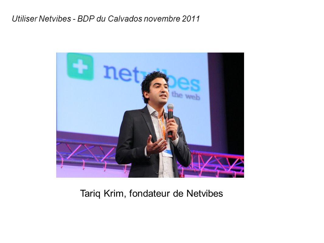Tariq Krim, fondateur de Netvibes Utiliser Netvibes - BDP du Calvados novembre 2011