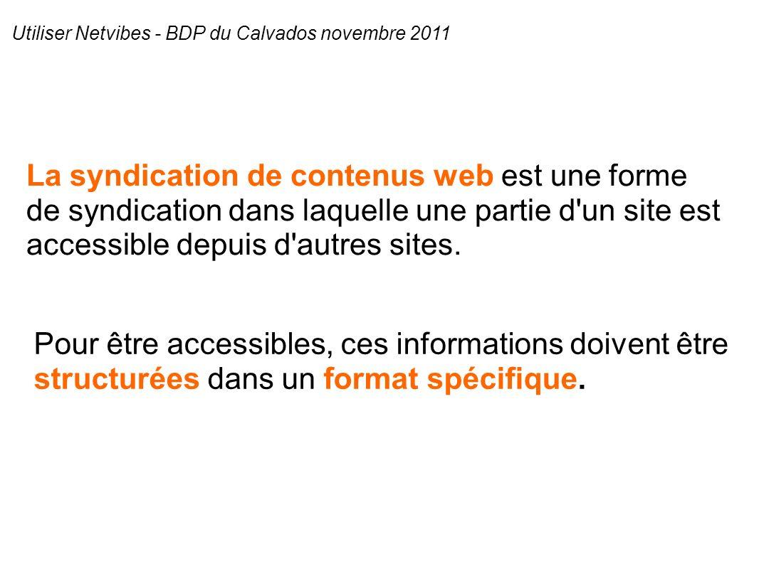 La syndication de contenus web est une forme de syndication dans laquelle une partie d un site est accessible depuis d autres sites.