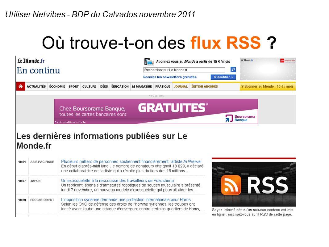 Où trouve-t-on des flux RSS Utiliser Netvibes - BDP du Calvados novembre 2011