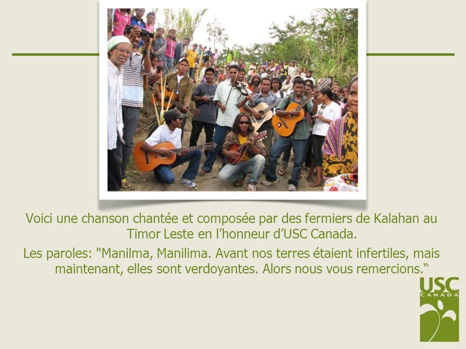 Voici une chanson chantée et composée par des fermiers de Kalahan au Timor Leste en lhonneur dUSC Canada.
