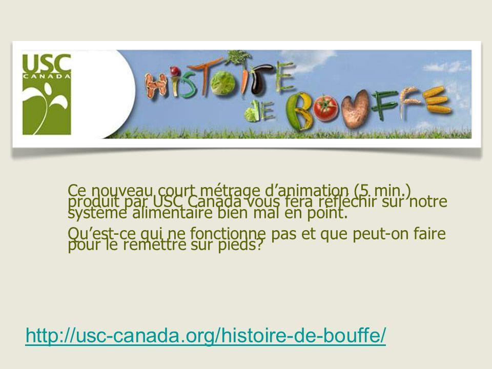 http://usc-canada.org/histoire-de-bouffe/ Ce nouveau court métrage danimation (5 min.) produit par USC Canada vous fera réfléchir sur notre système alimentaire bien mal en point.