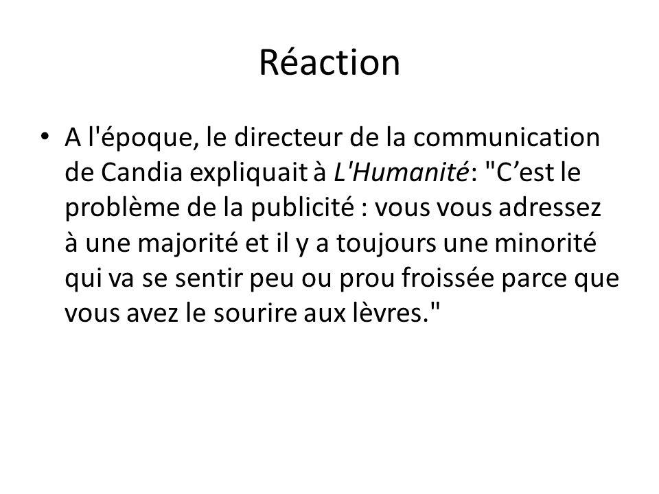 Réaction A l'époque, le directeur de la communication de Candia expliquait à L'Humanité: