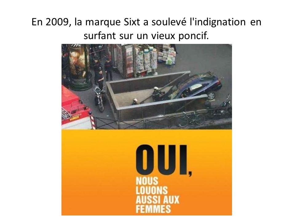 En 2009, la marque Sixt a soulevé l'indignation en surfant sur un vieux poncif.
