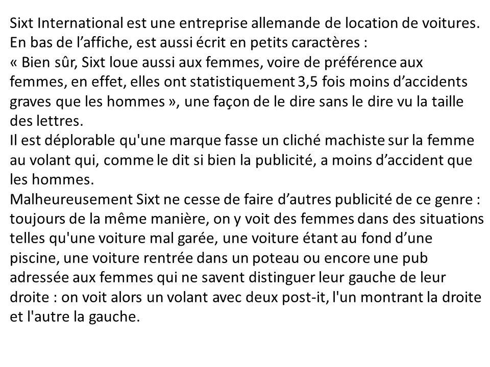 Sixt International est une entreprise allemande de location de voitures. En bas de laffiche, est aussi écrit en petits caractères : « Bien sûr, Sixt l