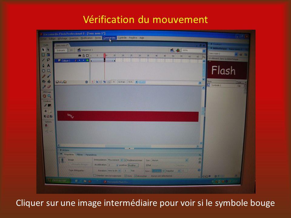 Vérification du mouvement Cliquer sur une image intermédiaire pour voir si le symbole bouge