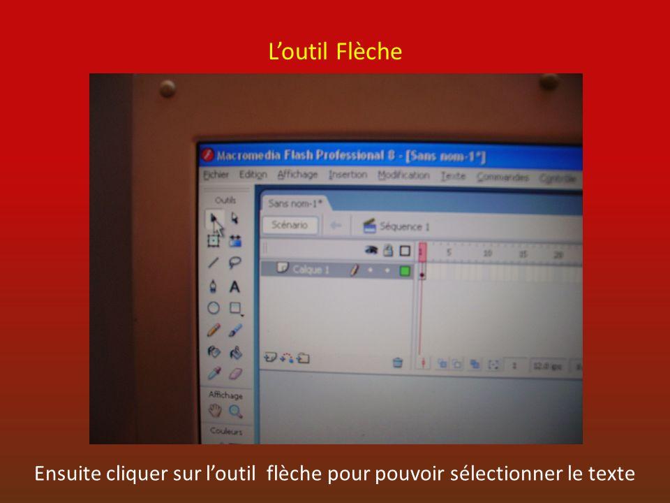 Loutil Flèche Ensuite cliquer sur loutil flèche pour pouvoir sélectionner le texte