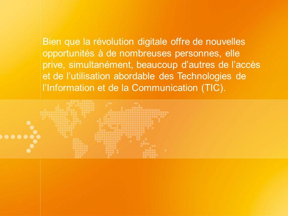 Bien que la révolution digitale offre de nouvelles opportunités à de nombreuses personnes, elle prive, simultanément, beaucoup dautres de laccès et de lutilisation abordable des Technologies de lInformation et de la Communication (TIC).