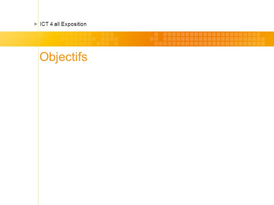 Objectifs > ICT 4 all Exposition