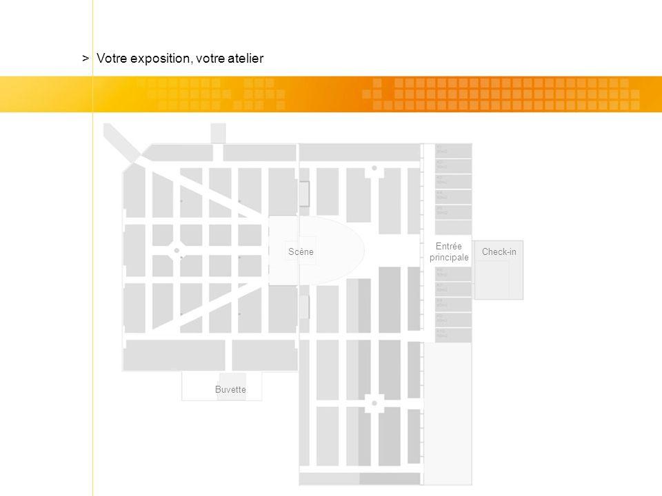 Scène Buvette Check-in Entrée principale > Votre exposition, votre atelier