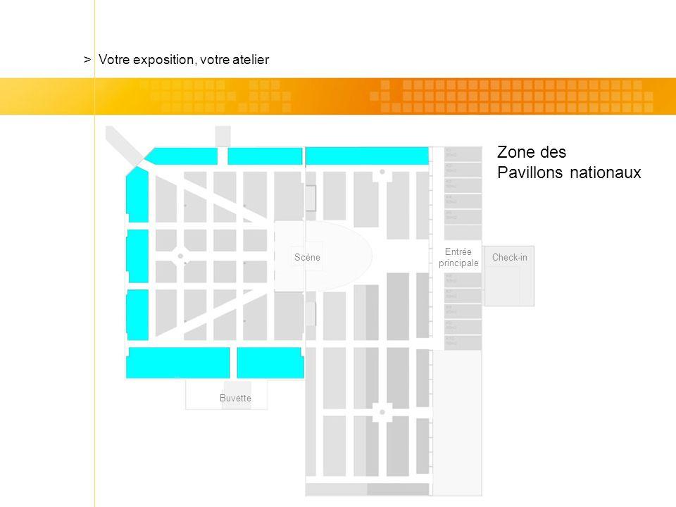 Check-in Zone des Pavillons nationaux > Votre exposition, votre atelier Scène Entrée principale Buvette