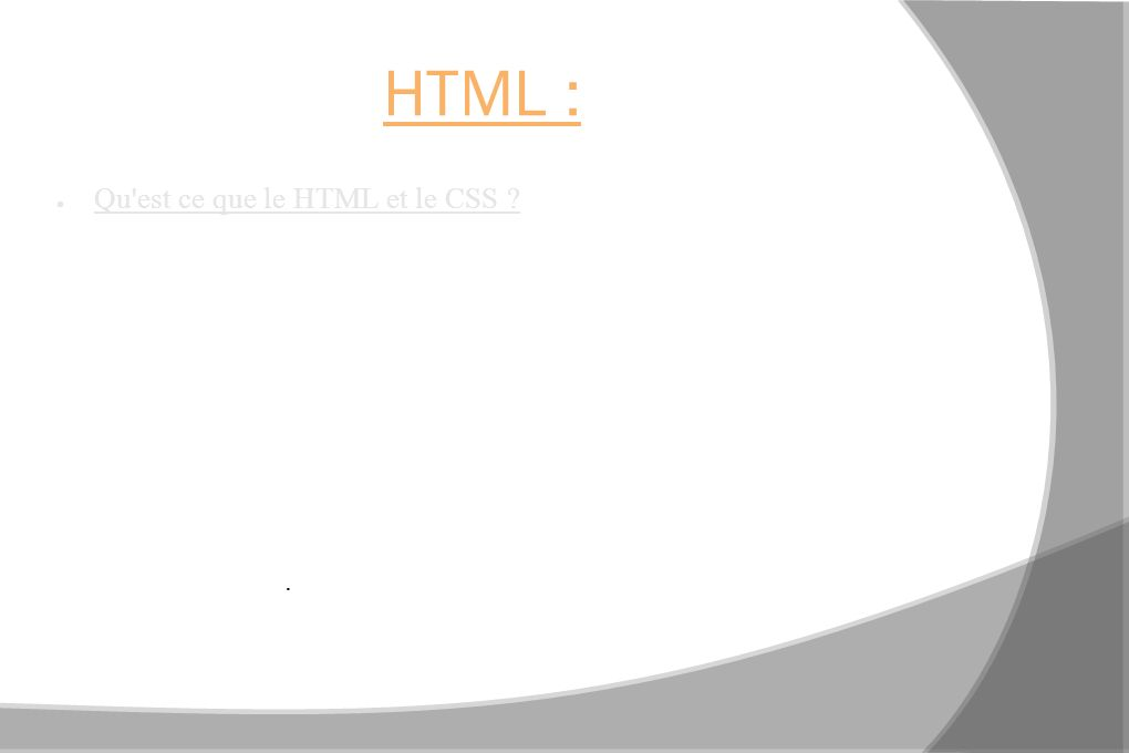 HTML : Qu est ce que le HTML et le CSS .
