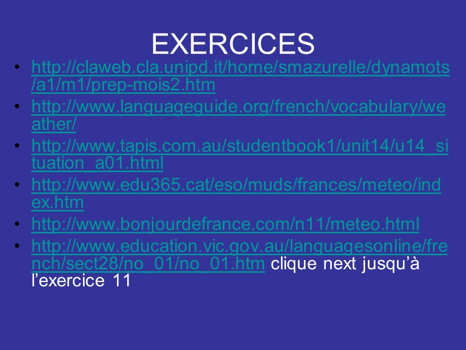 EXERCICES http://claweb.cla.unipd.it/home/smazurelle/dynamots /a1/m1/prep-mois2.htmhttp://claweb.cla.unipd.it/home/smazurelle/dynamots /a1/m1/prep-moi