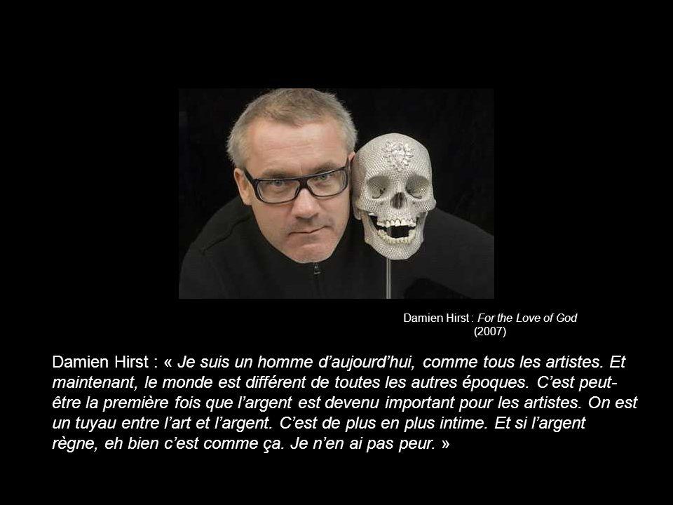 Damien Hirst : For the Love of God (2007) Damien Hirst : « Je suis un homme daujourdhui, comme tous les artistes.