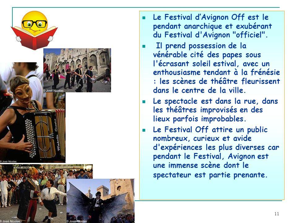 11 Le Festival dAvignon Off est le pendant anarchique et exubérant du Festival d'Avignon