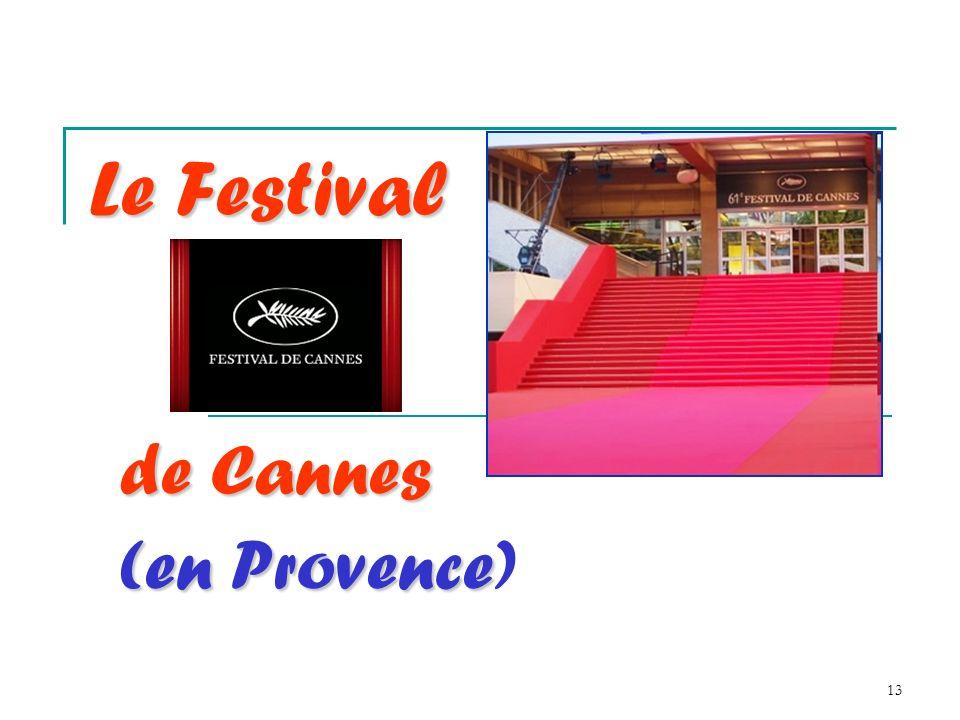 13 Le Festival deCannes de Cannes (enProvence (en Provence)