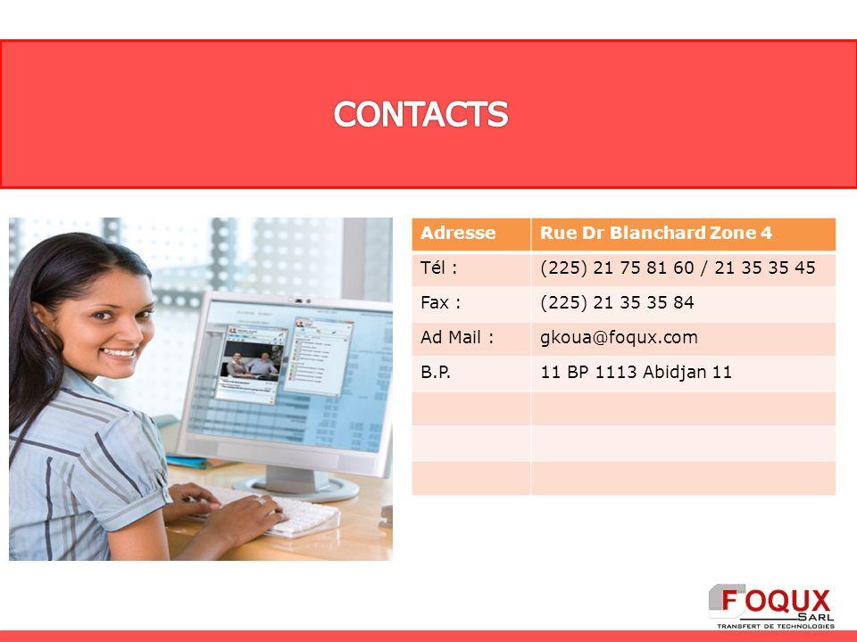 AdresseRue Dr Blanchard Zone 4 Tél :(225) 21 75 81 60 / 21 35 35 45 Fax :(225) 21 35 35 84 Ad Mail :gkoua@foqux.com B.P.11 BP 1113 Abidjan 11