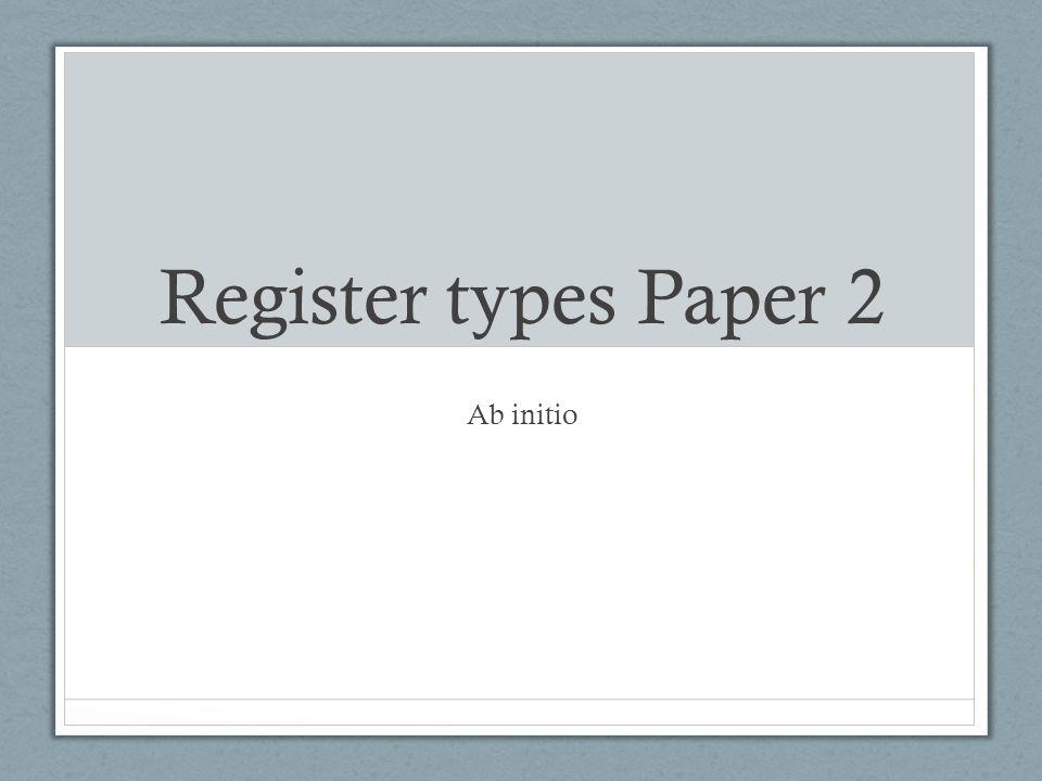 Register types Paper 2 Ab initio