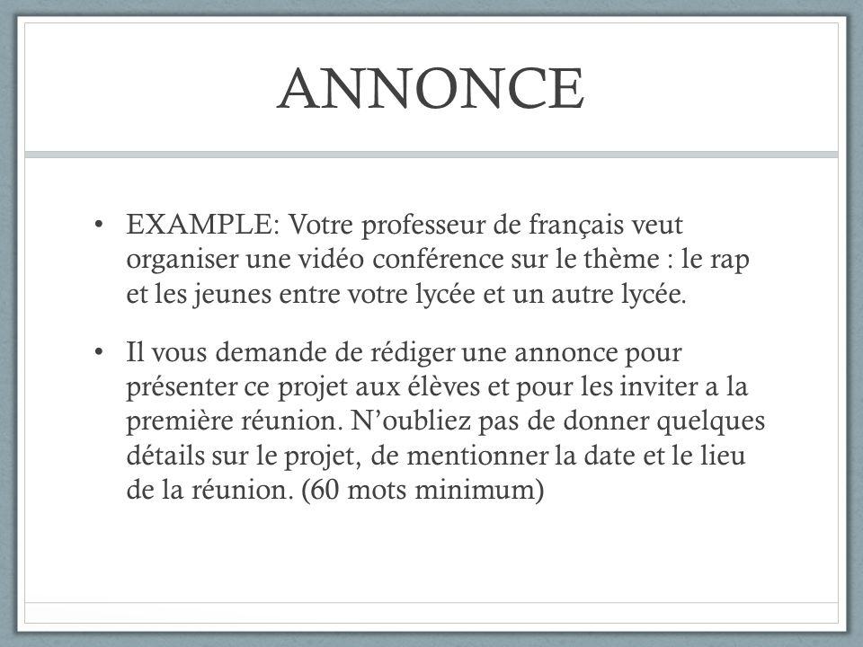 ANNONCE EXAMPLE: Votre professeur de français veut organiser une vidéo conférence sur le thème : le rap et les jeunes entre votre lycée et un autre ly