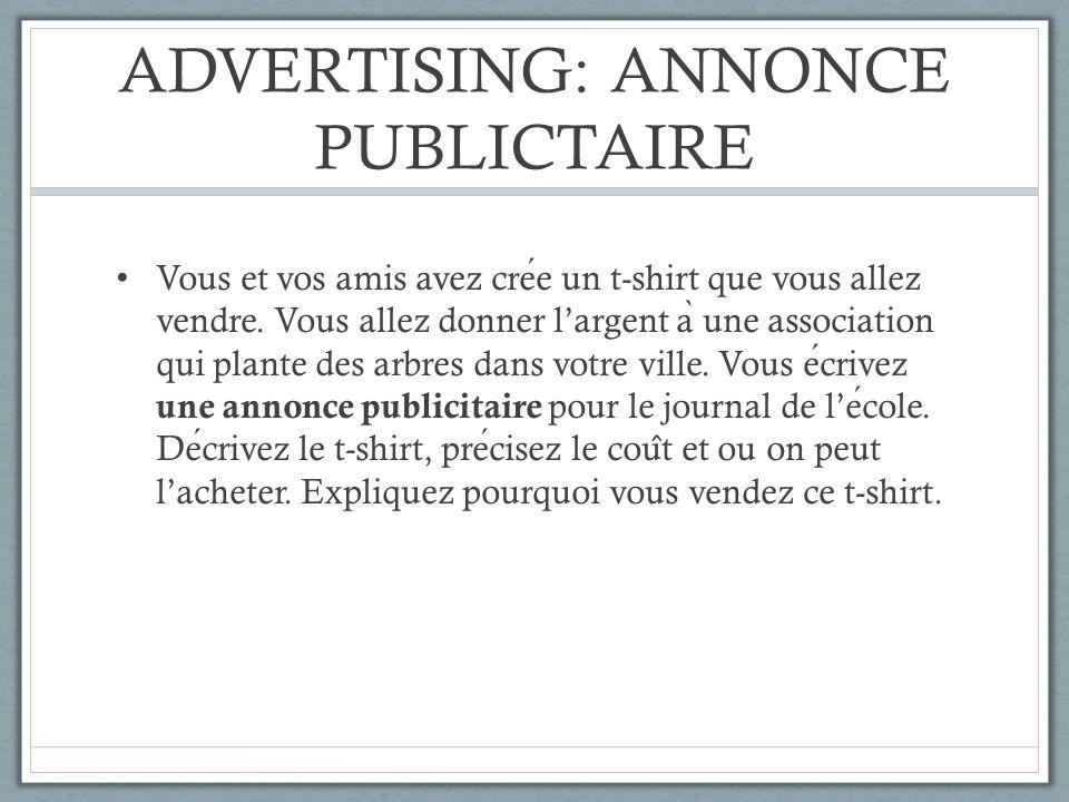 ADVERTISING: ANNONCE PUBLICTAIRE Vous et vos amis avez cree un t-shirt que vous allez vendre. Vous allez donner largent a ̀ une association qui plante