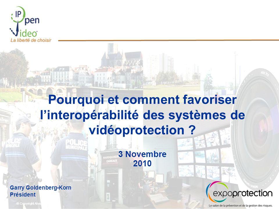 © Copyright Alvarion Ltd. La liberté de choisir Pourquoi et comment favoriser linteropérabilité des systèmes de vidéoprotection ? 3 Novembre 2010 Garr
