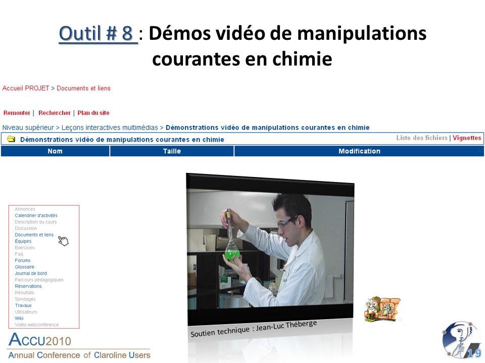 Outil # 8 Outil # 8 : Démos vidéo de manipulations courantes en chimie Soutien technique : Jean-Luc Théberge