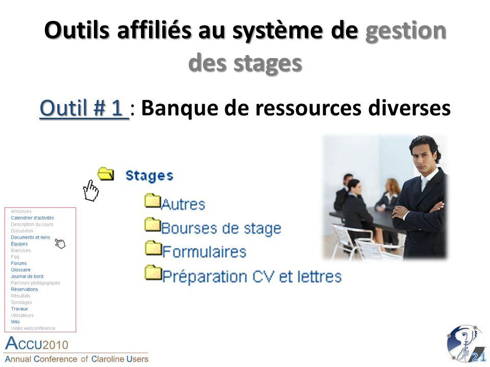 Outils affiliés au système de gestion des stages Outil # 1 Outil # 1 : Banque de ressources diverses