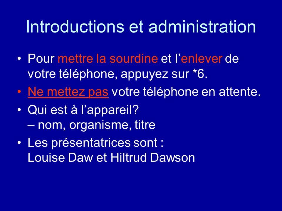 Introductions et administration Pour mettre la sourdine et lenlever de votre téléphone, appuyez sur *6. Ne mettez pas votre téléphone en attente. Qui