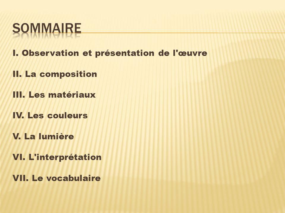I.Observation et présentation de l œuvre 1/ Que voyez-vous .