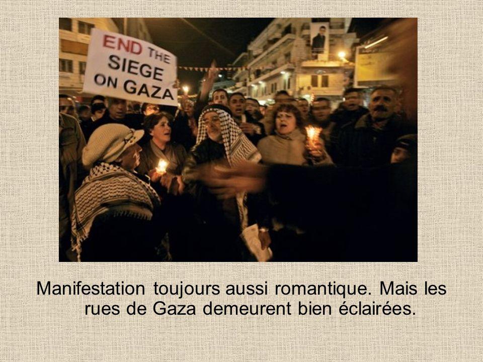 Manifestation toujours aussi romantique. Mais les rues de Gaza demeurent bien éclairées.
