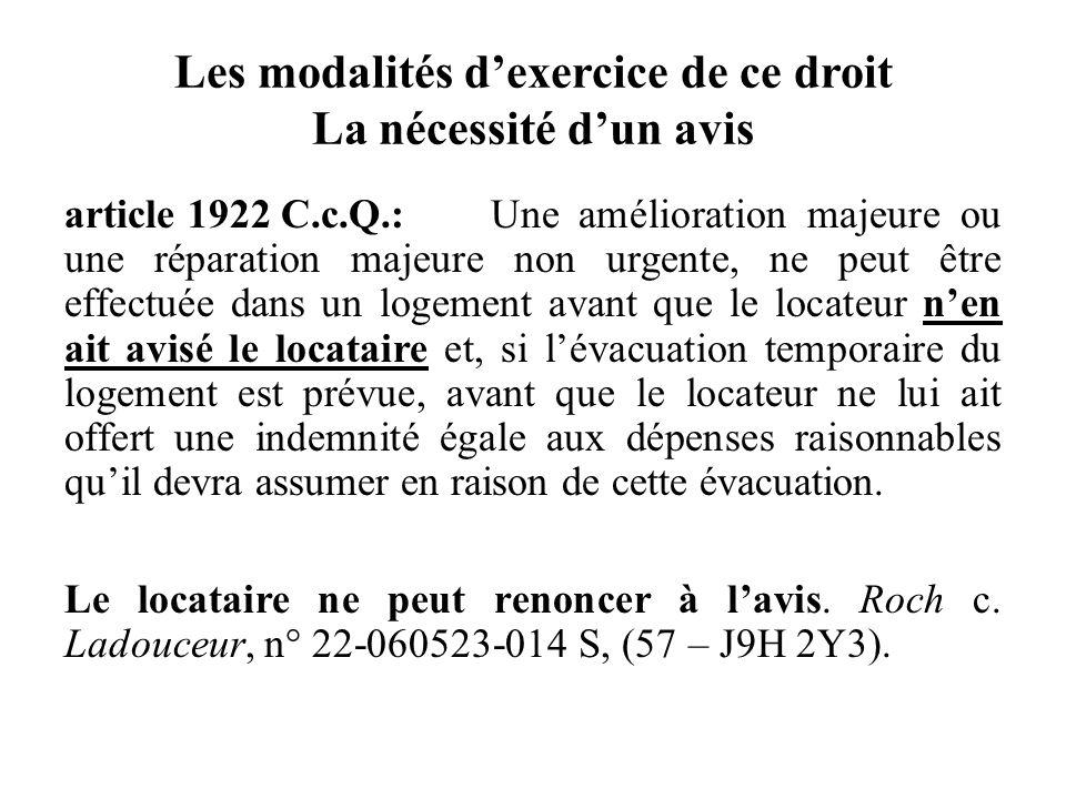 Les modalités dexercice de ce droit La nécessité dun avis article 1922 C.c.Q.:Une amélioration majeure ou une réparation majeure non urgente, ne peut