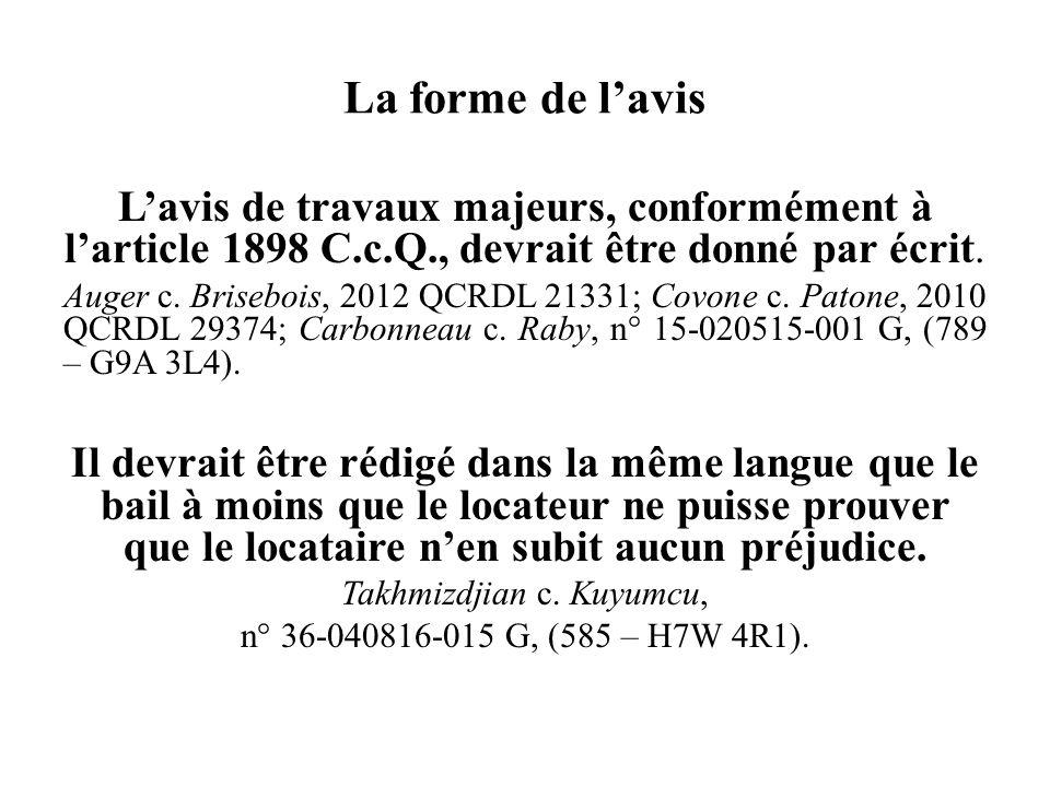 La forme de lavis Lavis de travaux majeurs, conformément à larticle 1898 C.c.Q., devrait être donné par écrit. Auger c. Brisebois, 2012 QCRDL 21331; C