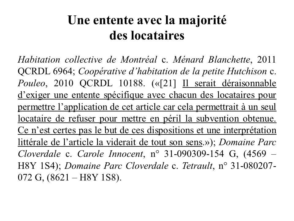 Une entente avec la majorité des locataires Habitation collective de Montréal c. Ménard Blanchette, 2011 QCRDL 6964; Coopérative dhabitation de la pet