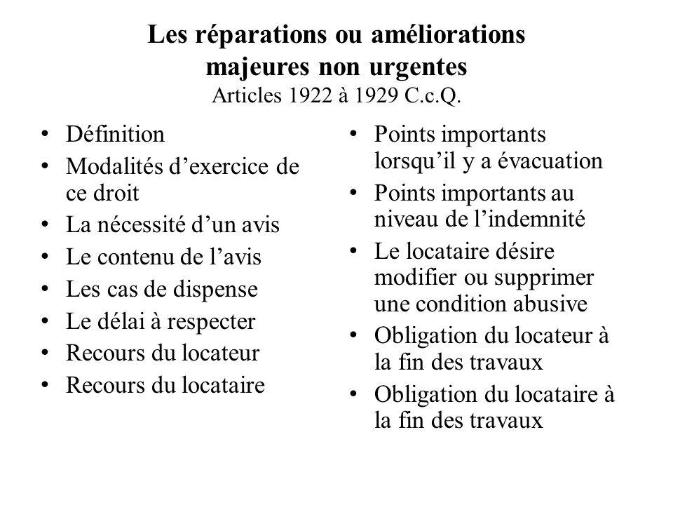 Les réparations ou améliorations majeures non urgentes Articles 1922 à 1929 C.c.Q. Définition Modalités dexercice de ce droit La nécessité dun avis Le