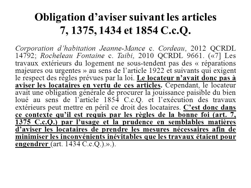 Obligation daviser suivant les articles 7, 1375, 1434 et 1854 C.c.Q. Corporation dhabitation Jeanne-Mance c. Cordeau, 2012 QCRDL 14792; Rocheleau Font